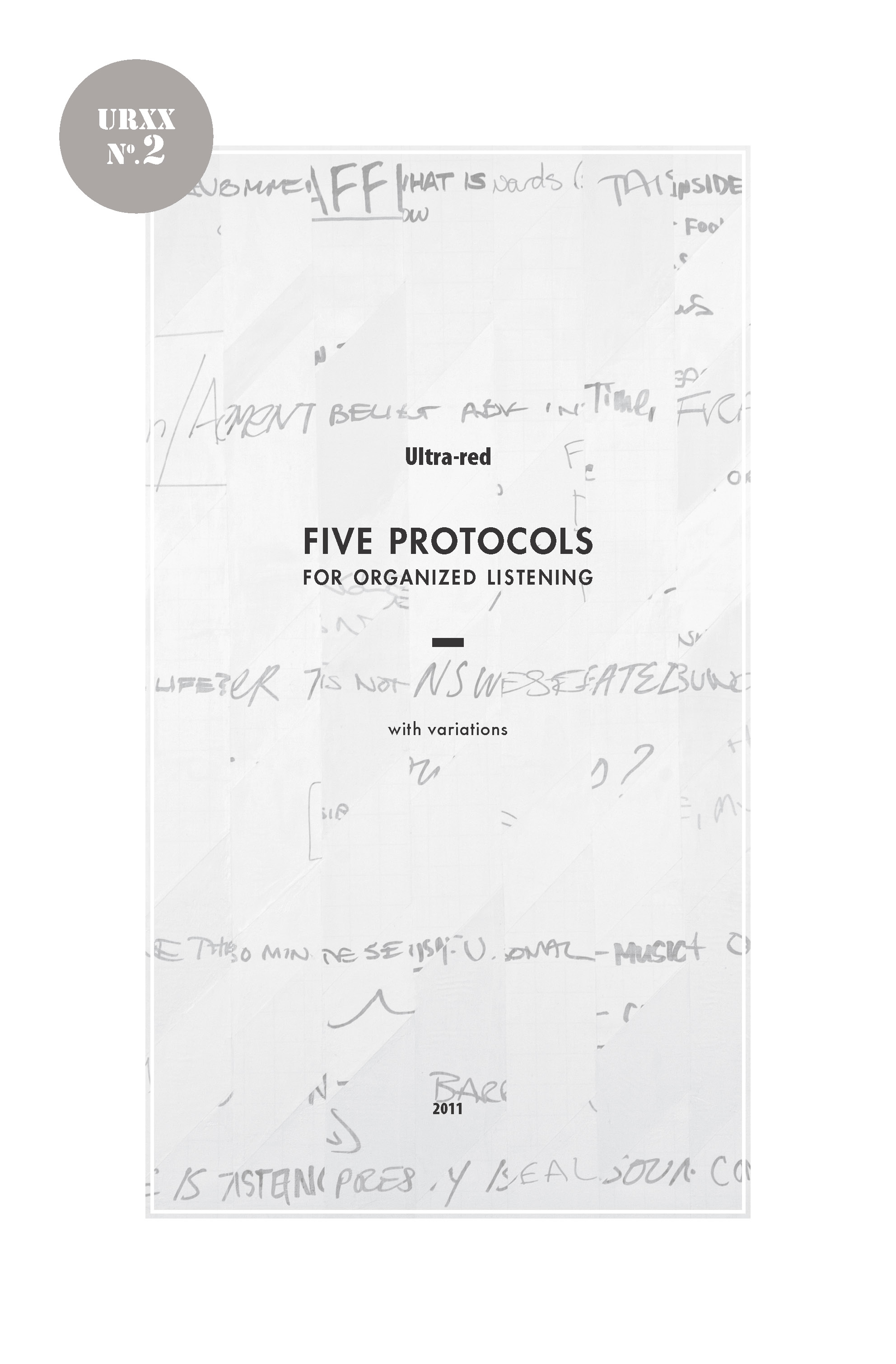 """Cover of """"Five Protocols of Organized Listening,"""" one of 9 texts collected in URXX, published on the occasion of Ultra-red's 20th anniversary (image, courtesy of Ultra-red)"""