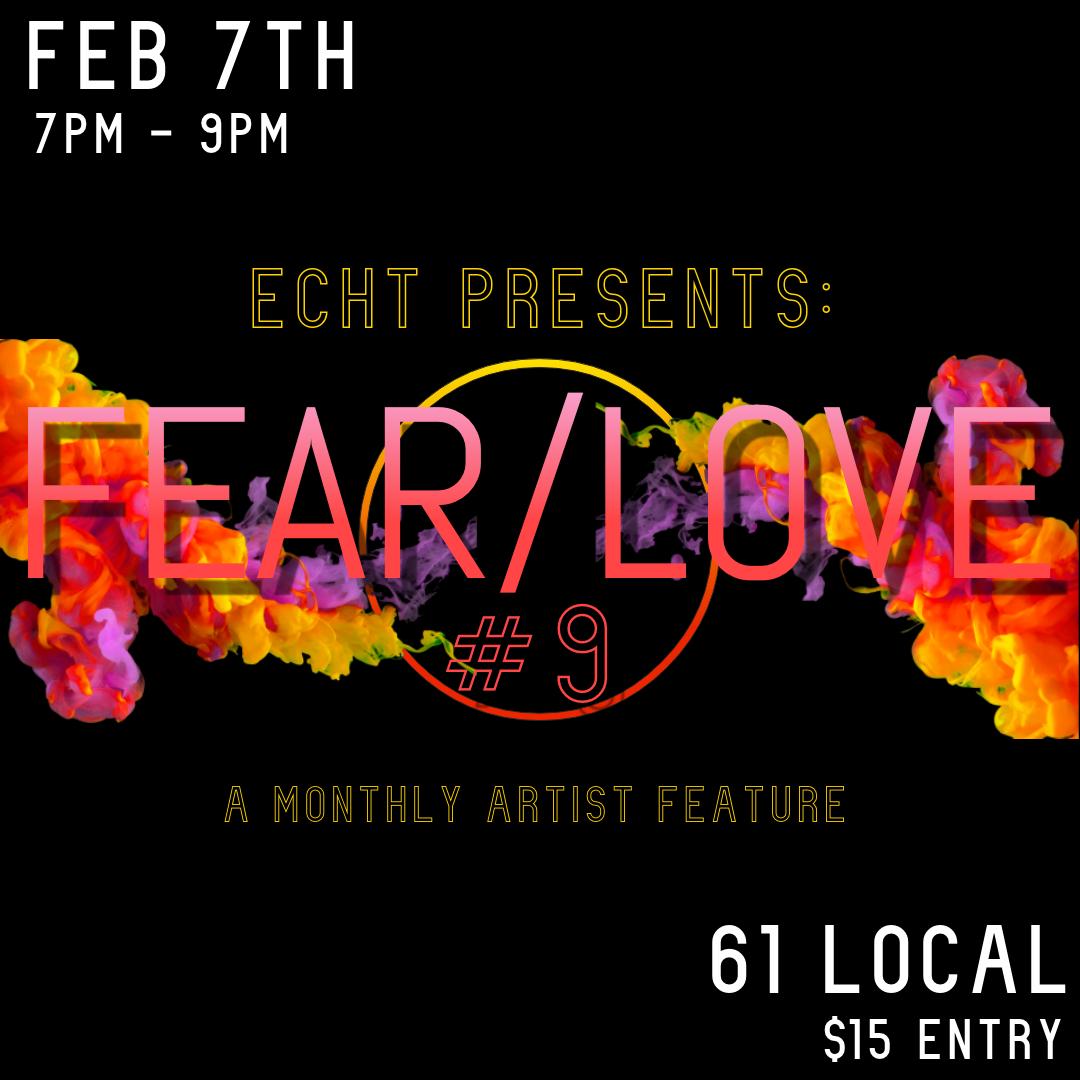 ECHT Presents: Fear/Love #9 - February 7 201961 Local Brooklyn