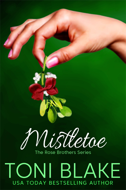 Mistletoe   The Rose Brothers, Book 2   Download for Digital Readers:  Kindle | Nook | iBooks | Kobo   Purchase in Print  Amazon