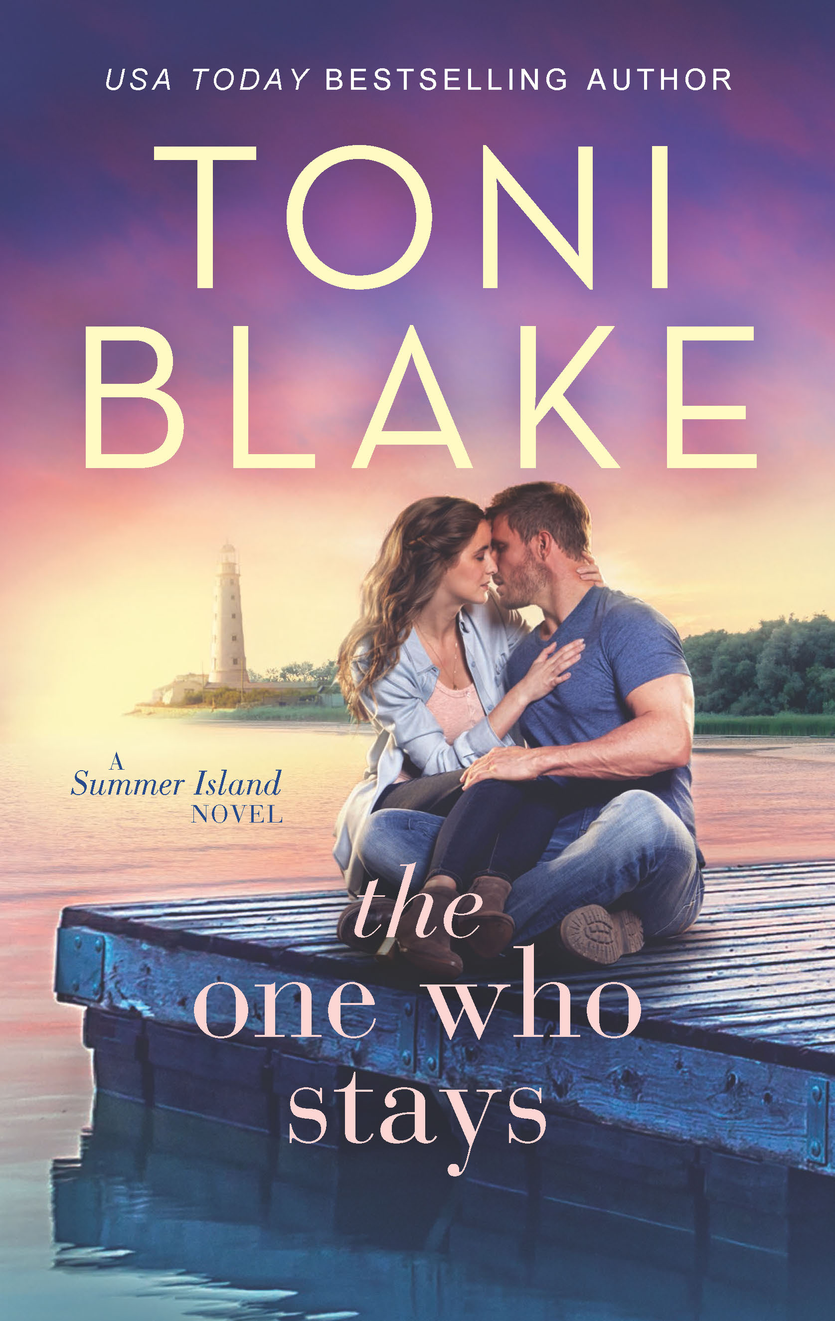 The One Who Stays A Summer Island Novel, Book 1 Available July 30, 2019