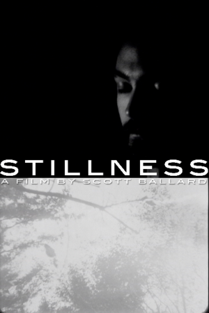 Stillness - Written, Directed, Produced & Shot byScott BallardShort Film - 16mm - 2007 - 5 Minutes
