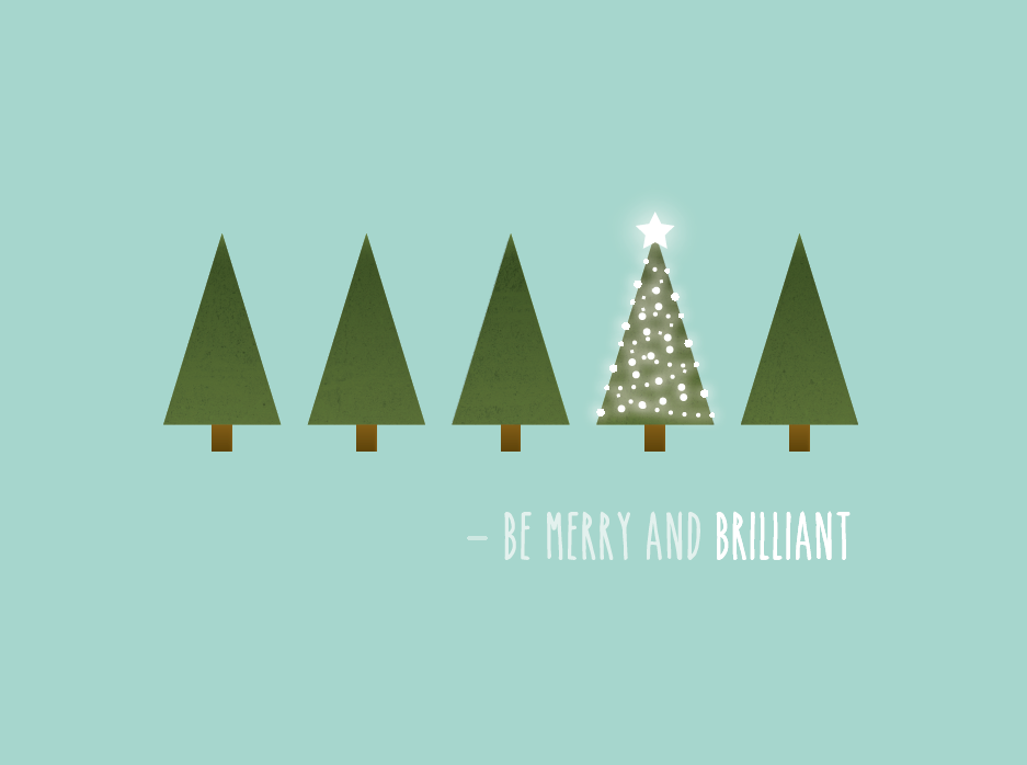 Check out the Brilliant Christmas cards that were sent to the friends of Brilliant Fox.  Merry Christmas Brave Ones!