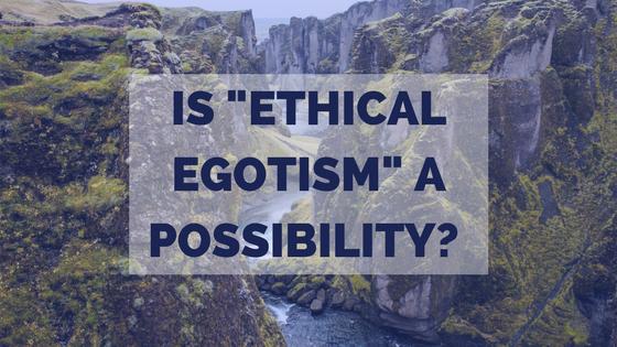 Possibility-Ethical-Egotism