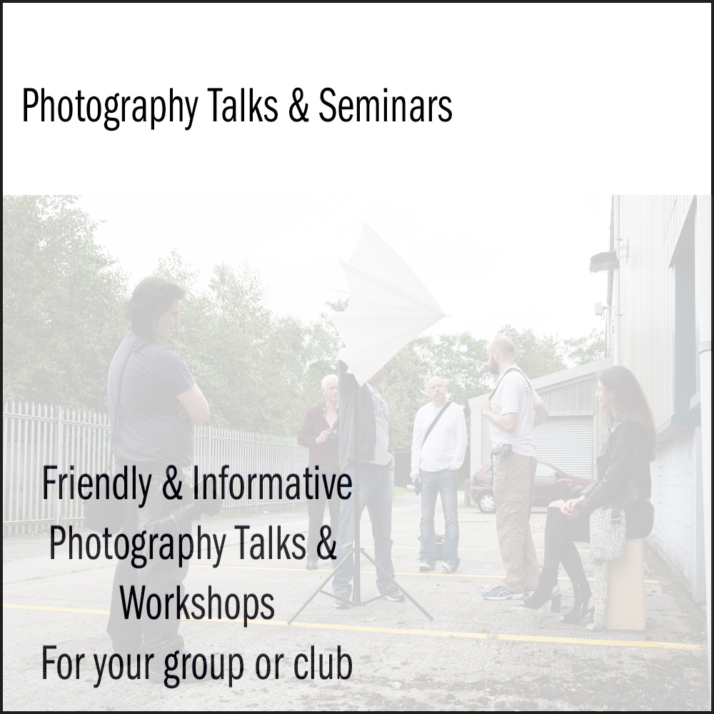 Photography Talks & Seminars - Looking for a speaker or trainer for your photography group or camera club? I would love to meet you and your members.
