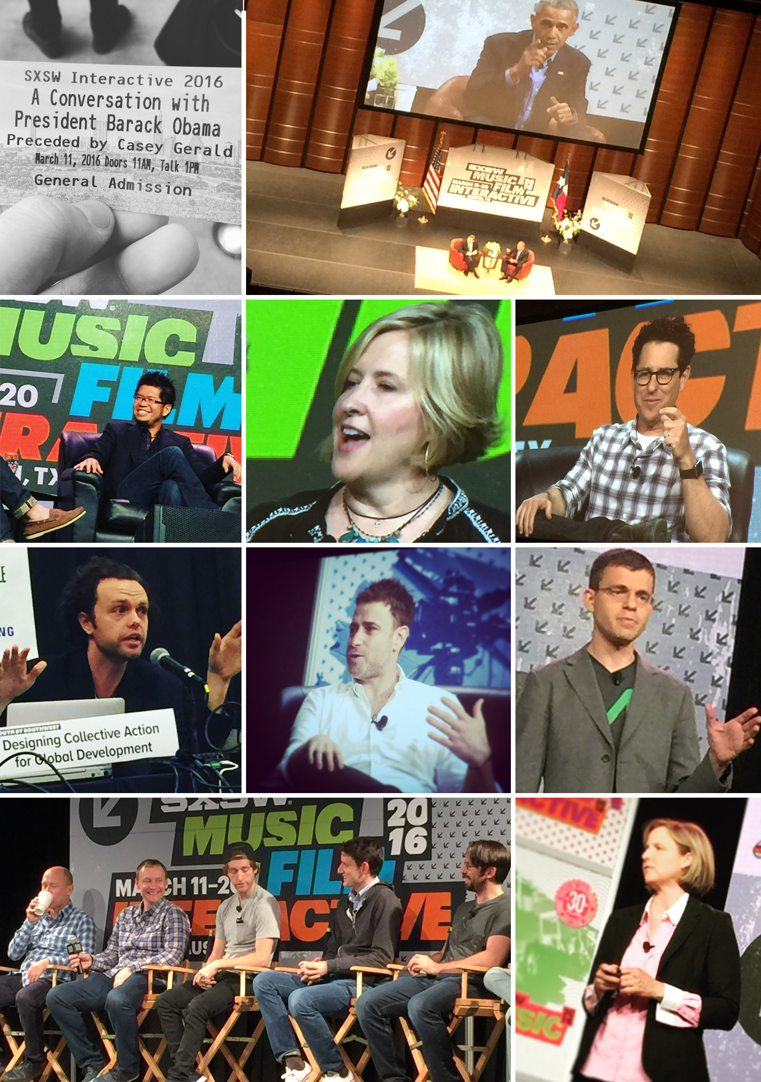 With more than 3,000 speakers, SXSW can be overwhelming! Here's some of my favorites this year. (Top row) President Barack Obama (2nd row) YouTube founder, Steve Chen; film director and producer, JJ Abrams; scholar, author and speaker, Dr. Brene Brown (3rd row) United Nations' innovator, Brent Dixon; Slack founder, Stewart Butterfield; Affirm founder, Max Levchin (4th row) creators and cast of HBO's Silicon Valley, White House CTO, Megan Smith.
