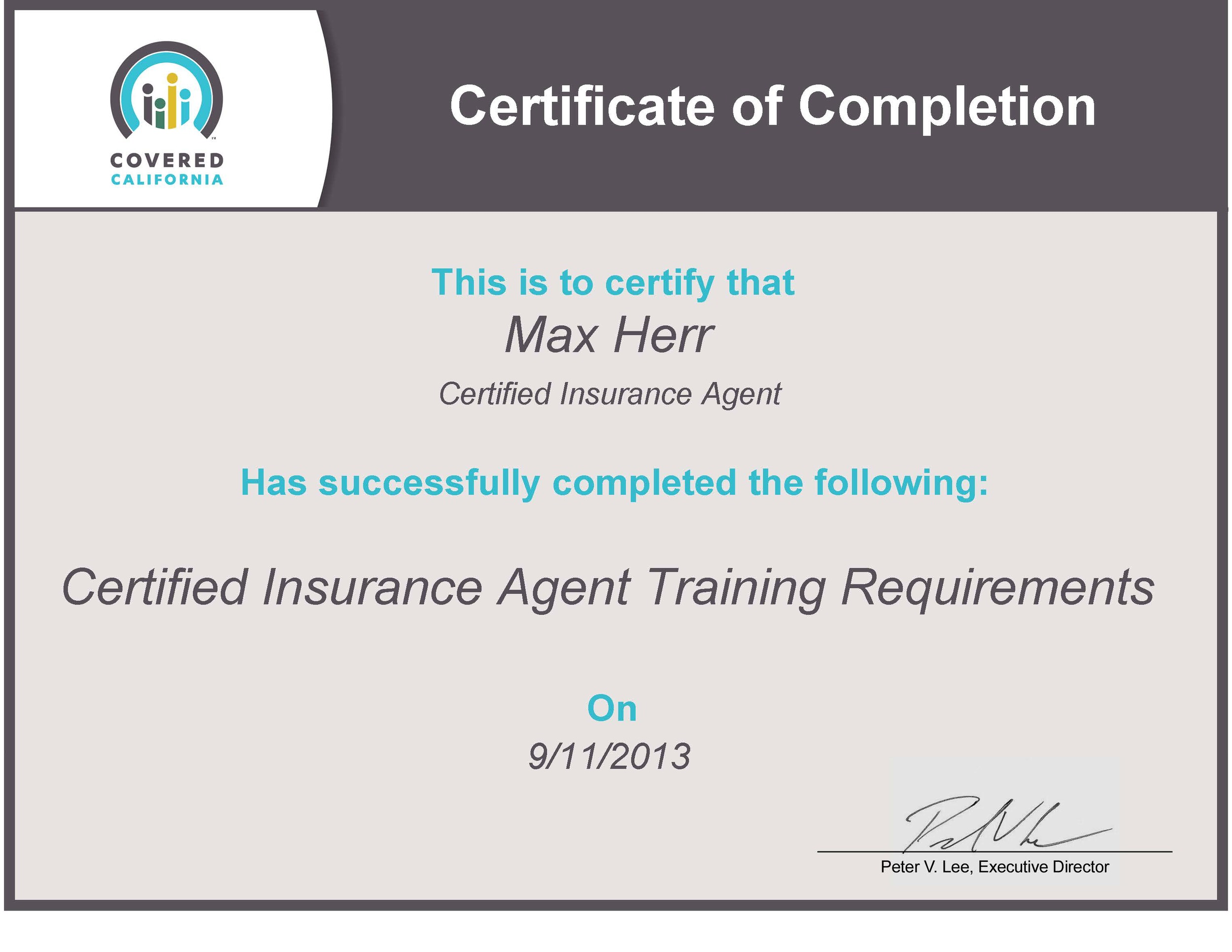 Agent #      2000001402        Certification # 5000003213     Only a    Certified Insurance Agen  t    has authority to submit your enrollment application for health insurance through the Covered California Individual or SHOP Exchange.