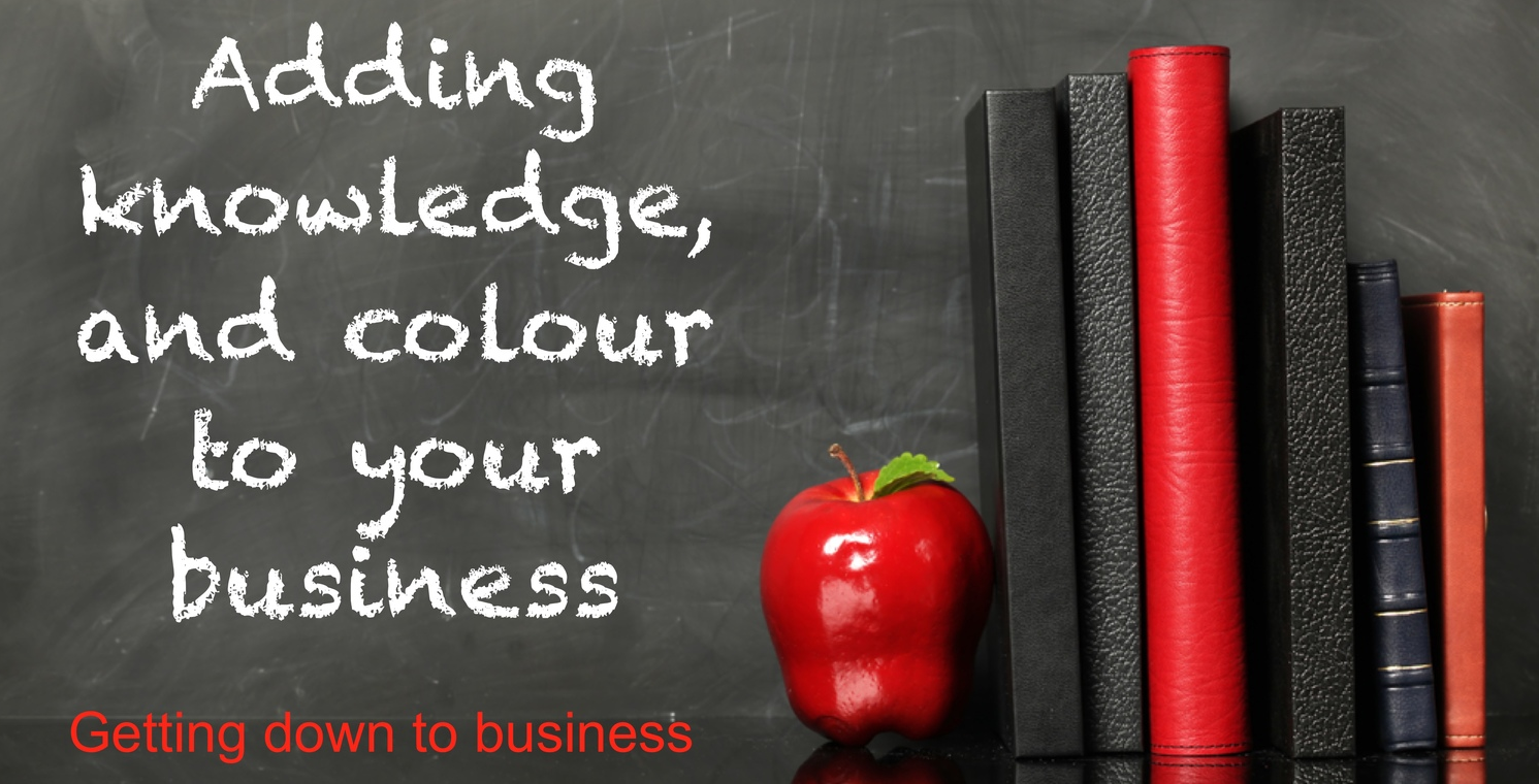 Adding knowledge and colour to your business