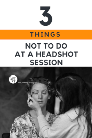 3 things not to do at a headshot session san francisco photographer nina pomeroy.png