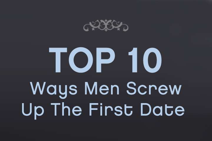 1,000 women about their first date experiences, and the most common things men screw up.