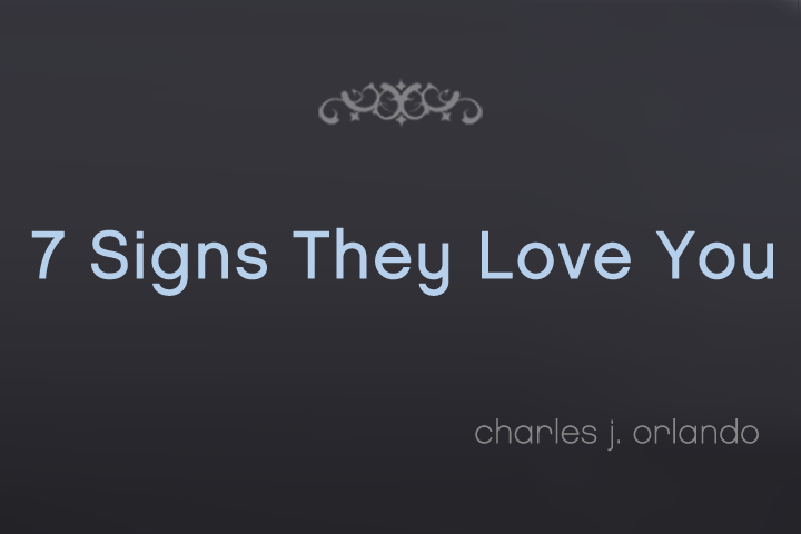How can you tell if they love you. 7 signs tell the tale.