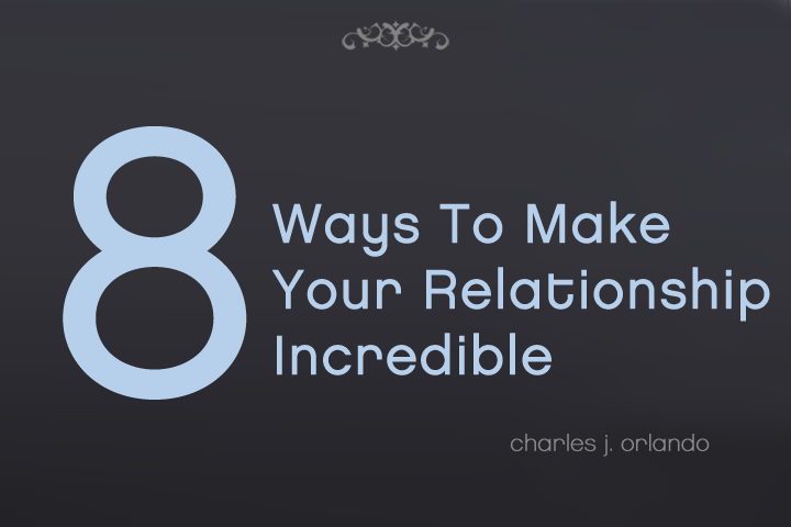 Make your relationship great in eight easy ways.