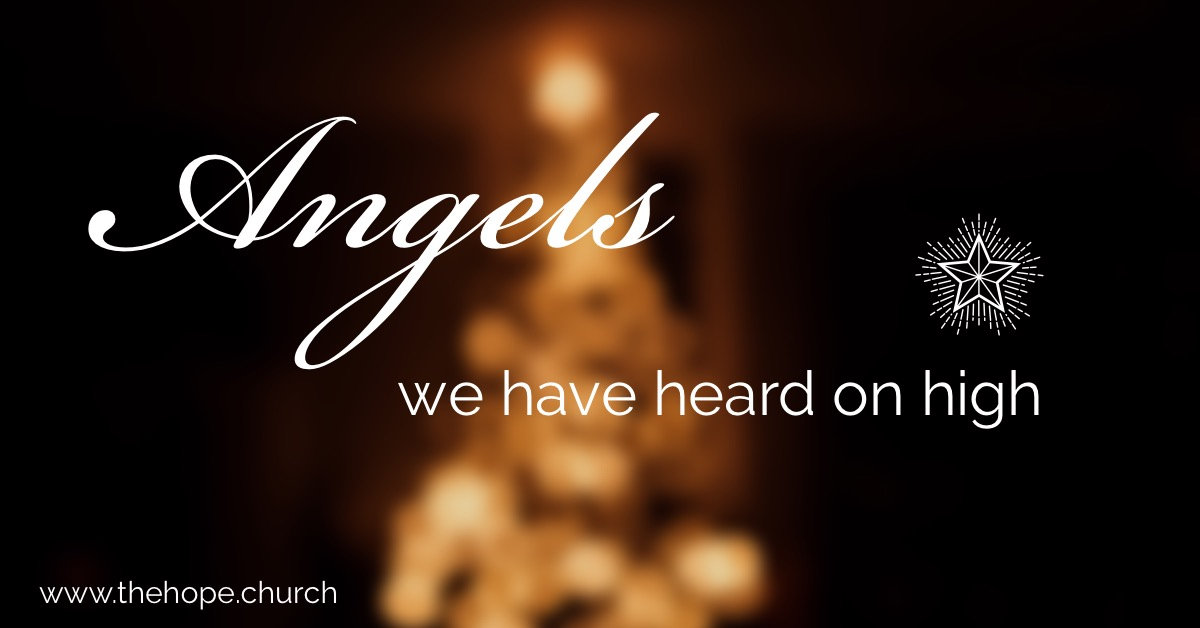 Christmas 2018 at Hope church - as told by the Angels and the people they visited