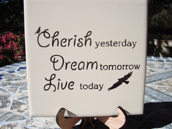 Cherish, Dream and Live