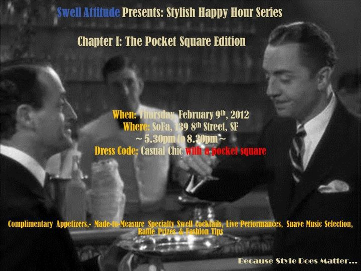 Custom Made Suit & Shirts - San Francisco  Stylish Happy Hour Series - Chapter I: The Pocket Square (02/09/2012) ~Click on Flyer for Events Pictures~
