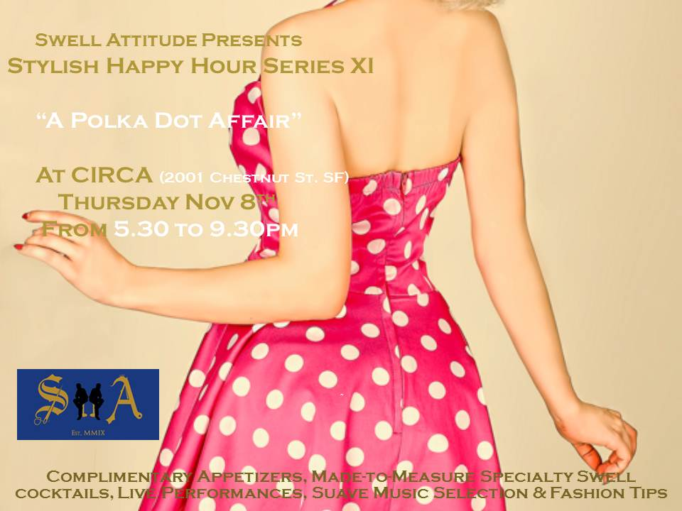 Custom Made Suit & Shirts - San Francisco  Stylish Happy Hour Series - Chapter X: A Polka Dot Affair (11/08/2012) ~Click on Flyer for Events Pictures~