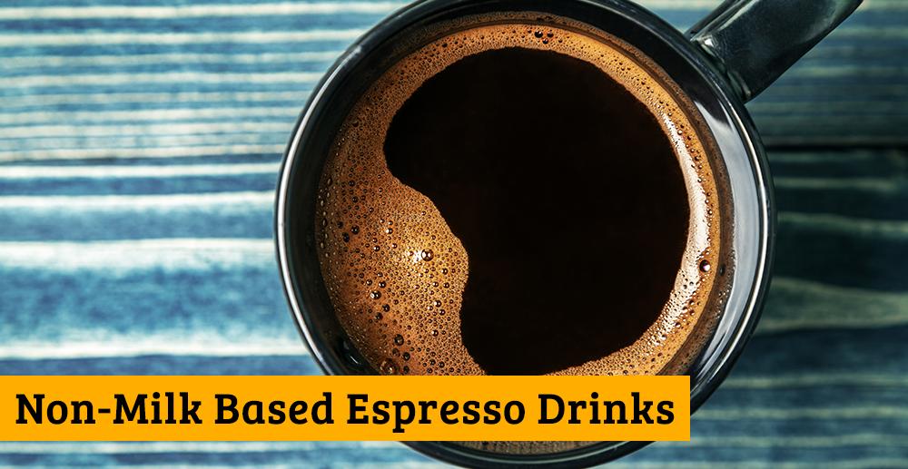 Non-Milk Espresso Drinks