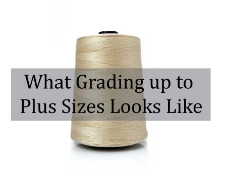 what-grading-up-to-plus-sizes-looks-like.jpg