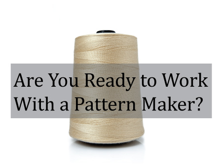 Are-you-ready-to-work-with-a-patternmaker.jpg