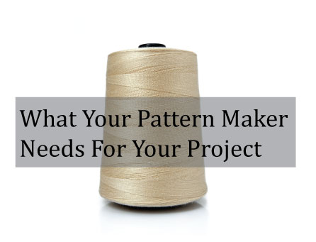 What-your-Pattern-maker-Needs-from-you.jpg