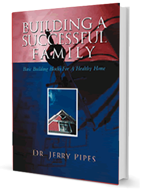 Building a Successful Family by Dr. Jerry Pipes