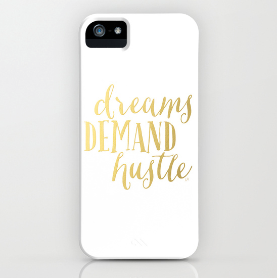 Dreams Demand Hustle iPhone Case  with gold effect typography.