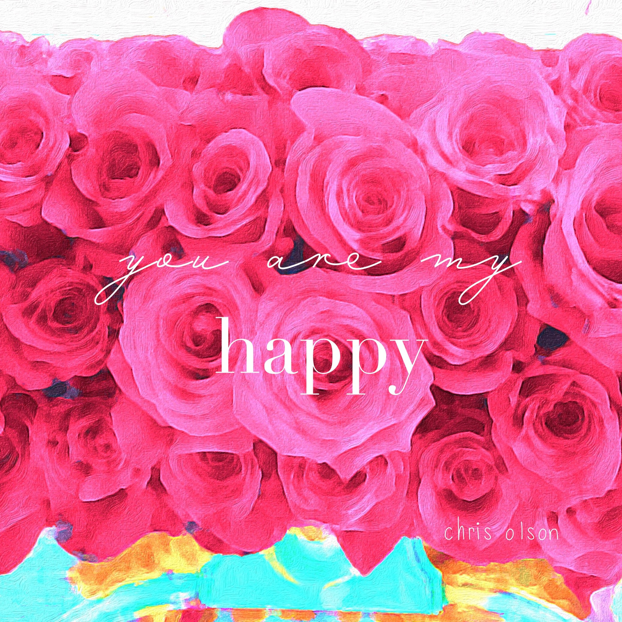 You are my happy!