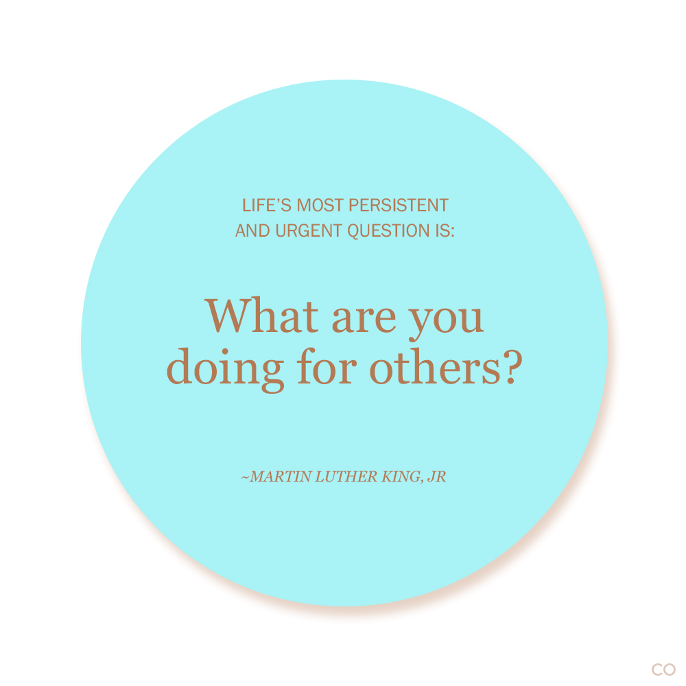 MLK quote: Life's most persistent and urgent question is: 'What are you doing for others?