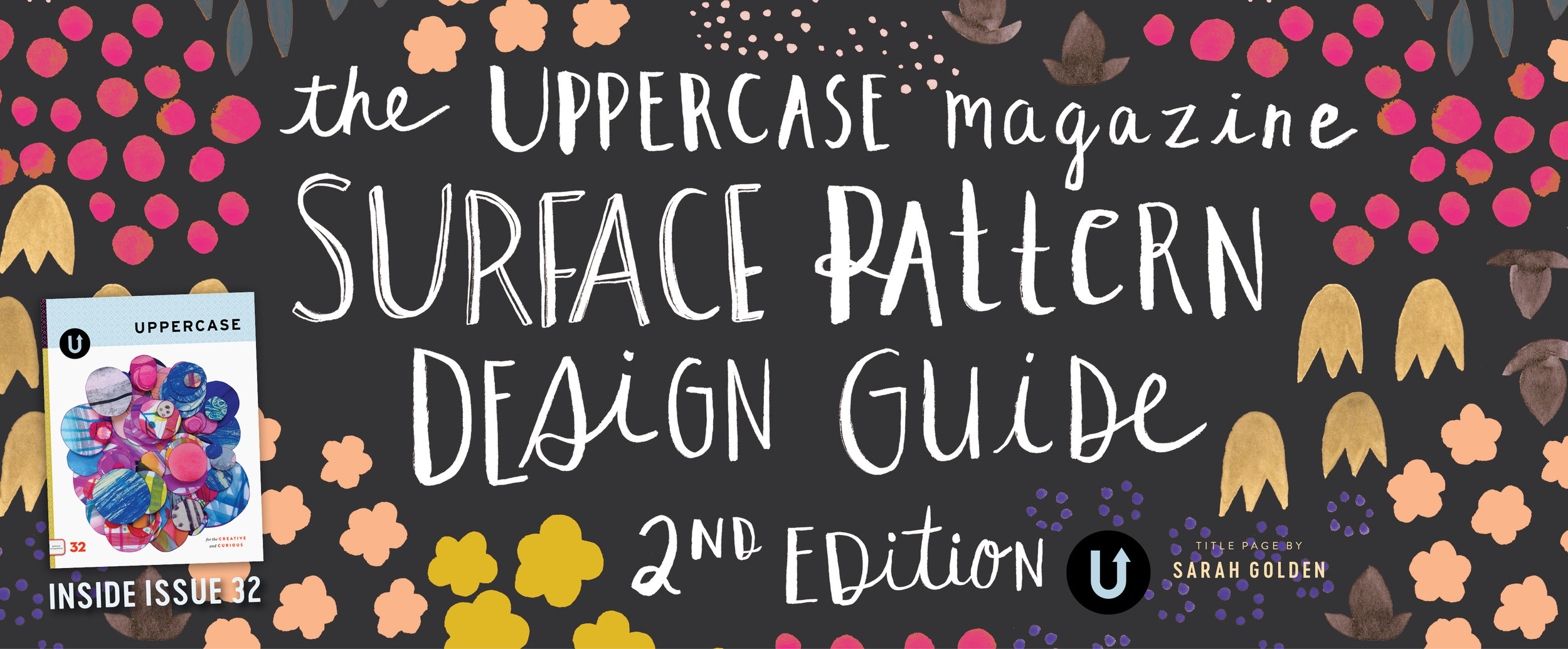 The Surface Pattern Design Guide cover featuring the floral and hand lettering above was created by the talented Sarah Golden.