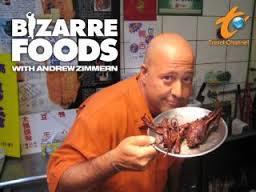 Bizarre Foods w/ Andrew Zimmern