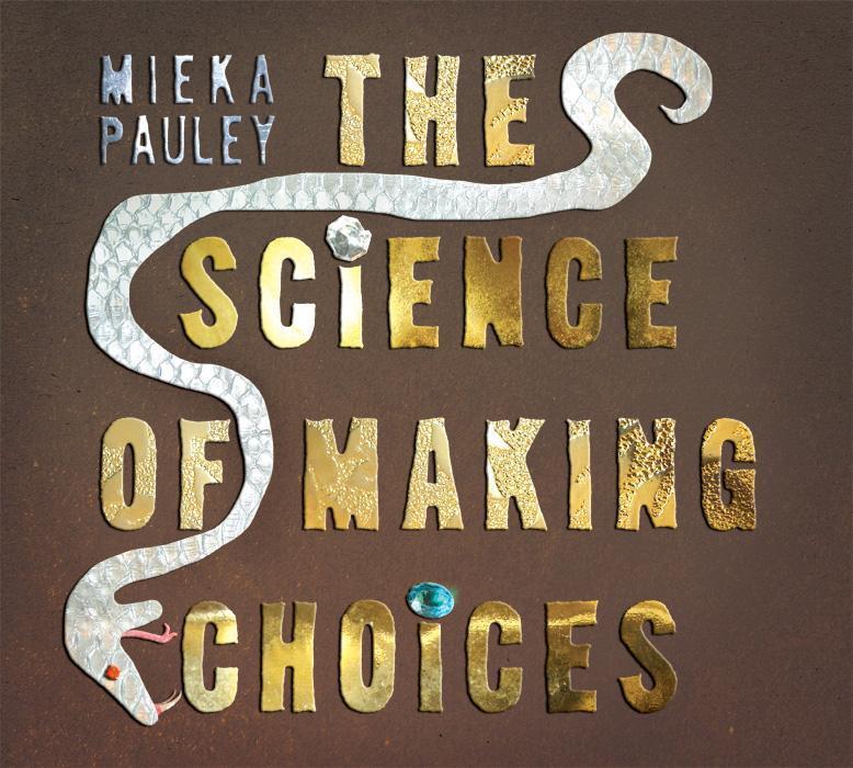 The Science of Making Choices- Mieka Pauley