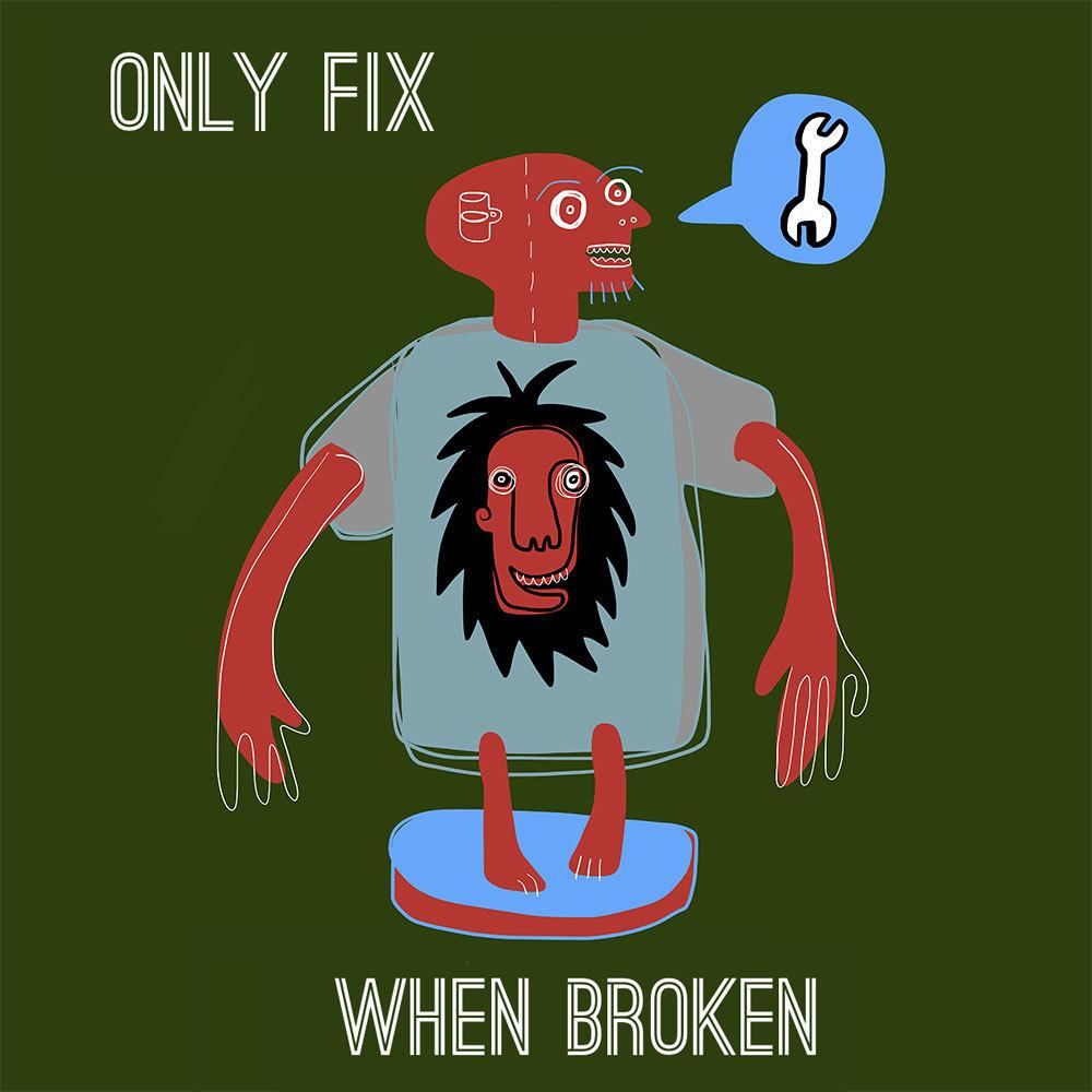 only-fix-if-broken.jpg