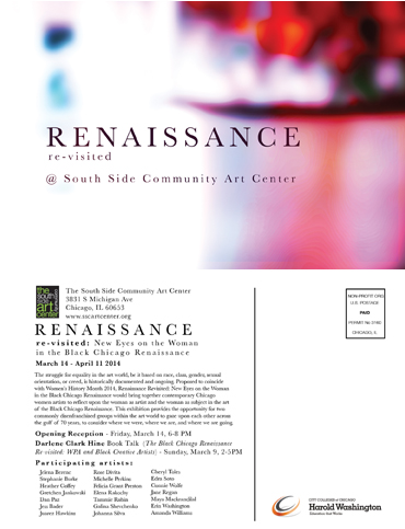"""Renaissance, revisited: New Eyes on the Woman in the Black Chicago Renaissance"" at The South Side Community Art Center, March 14 to April 11, 2014    Reception: Friday, March 14, 6 - 8pm   South Side Community Art Center  3831 S Michigan   Chicago, IL    http://www.sscartcenter.org/events.html"