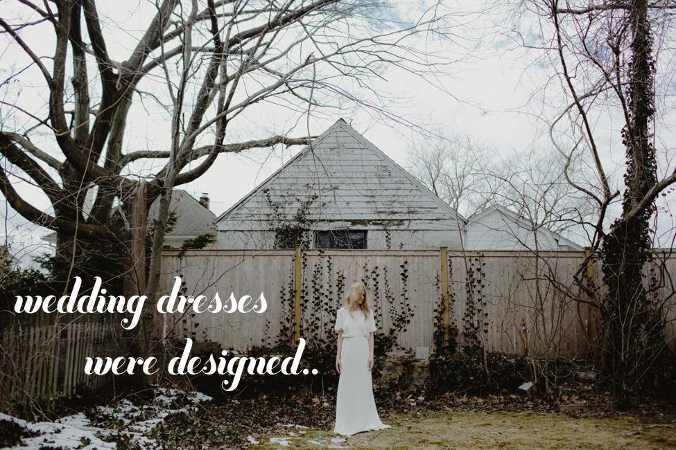 Wedding dresses were designed
