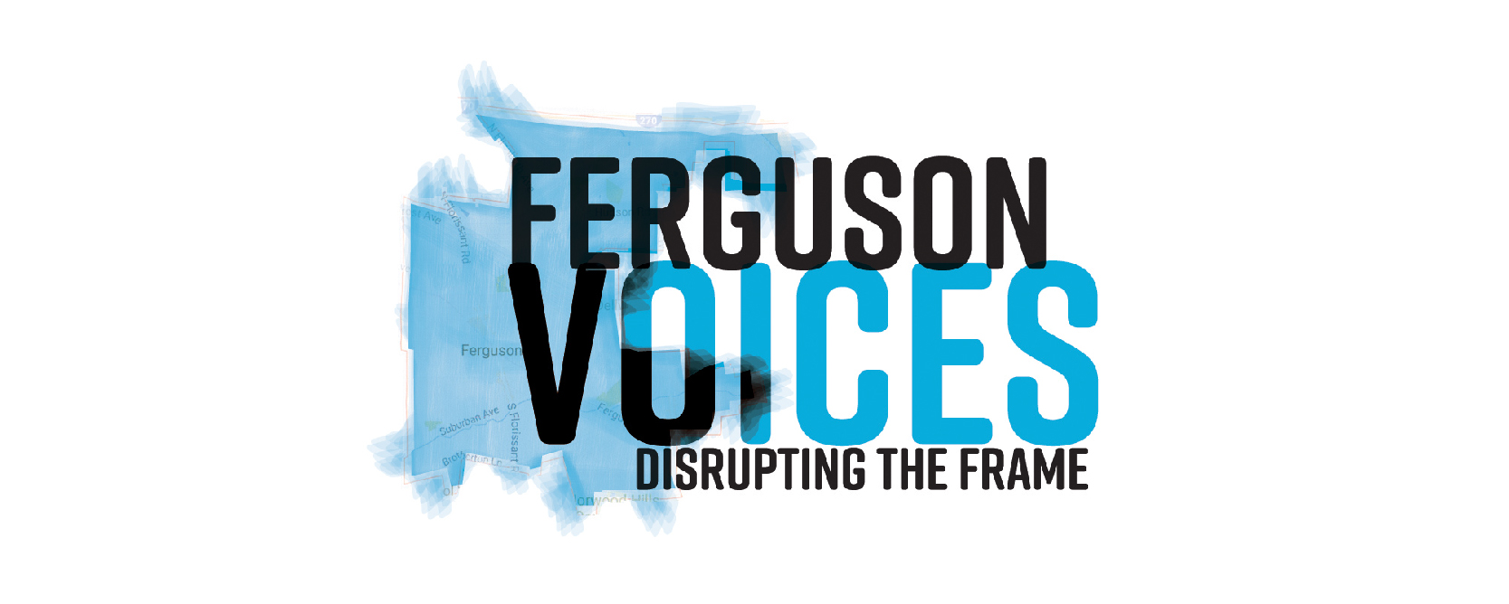 PROOF_ProjectTitles_All_Ferguson Voices Disrupting the Frame.jpg