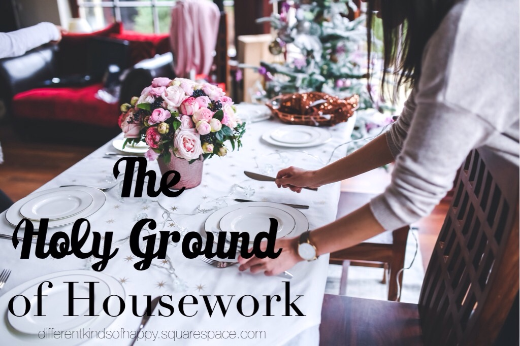 the holy ground of housework