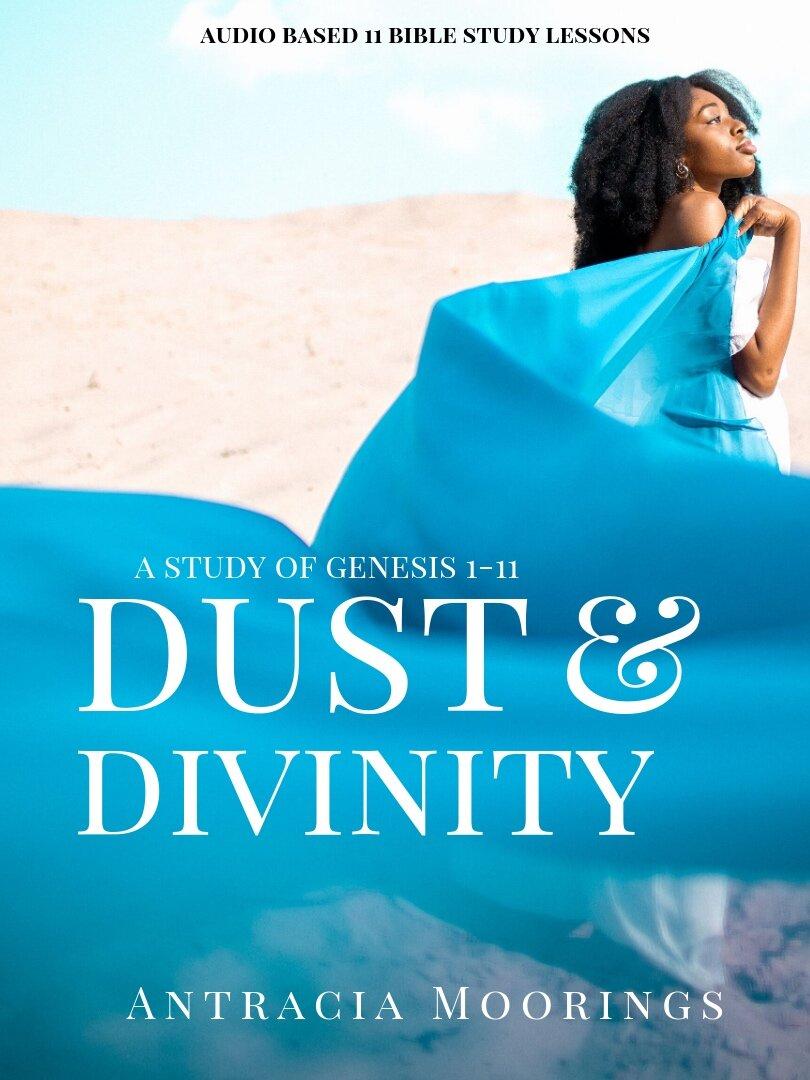 Dust & Divinity: A Study of Genesis 1-11 -