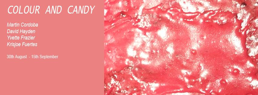 Colour and Candy   Group Exhibition 2013  Opening Night Friday, 30th August 6-8pm @ Galleryeight  Facebook