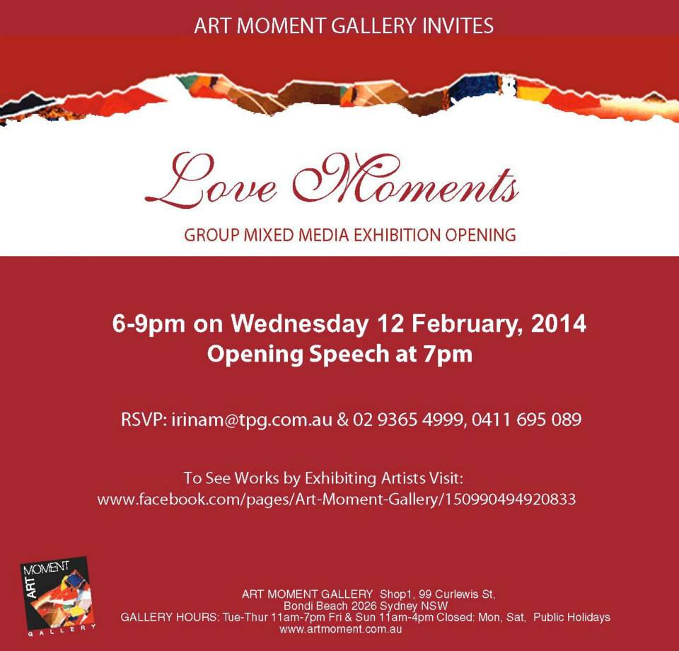 Love Moments   Group Exhibition 2014  Opening Night Wednesday, 12th February 6–9pm @Art Moment Gallery  Website   Facebook