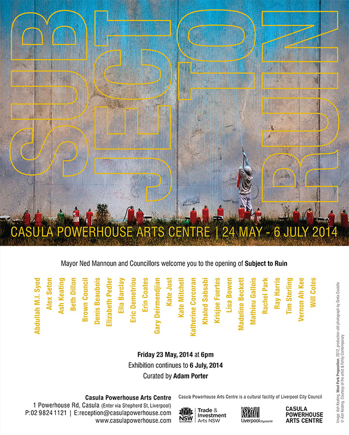 Subject to Ruin    Group Exhbitition  2014  Opening Night Friday, 23rd May,6pm @Casula Powerhouse Arts Centre  Website