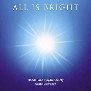 All Is Bright, Handel and Haydn Society, 2005