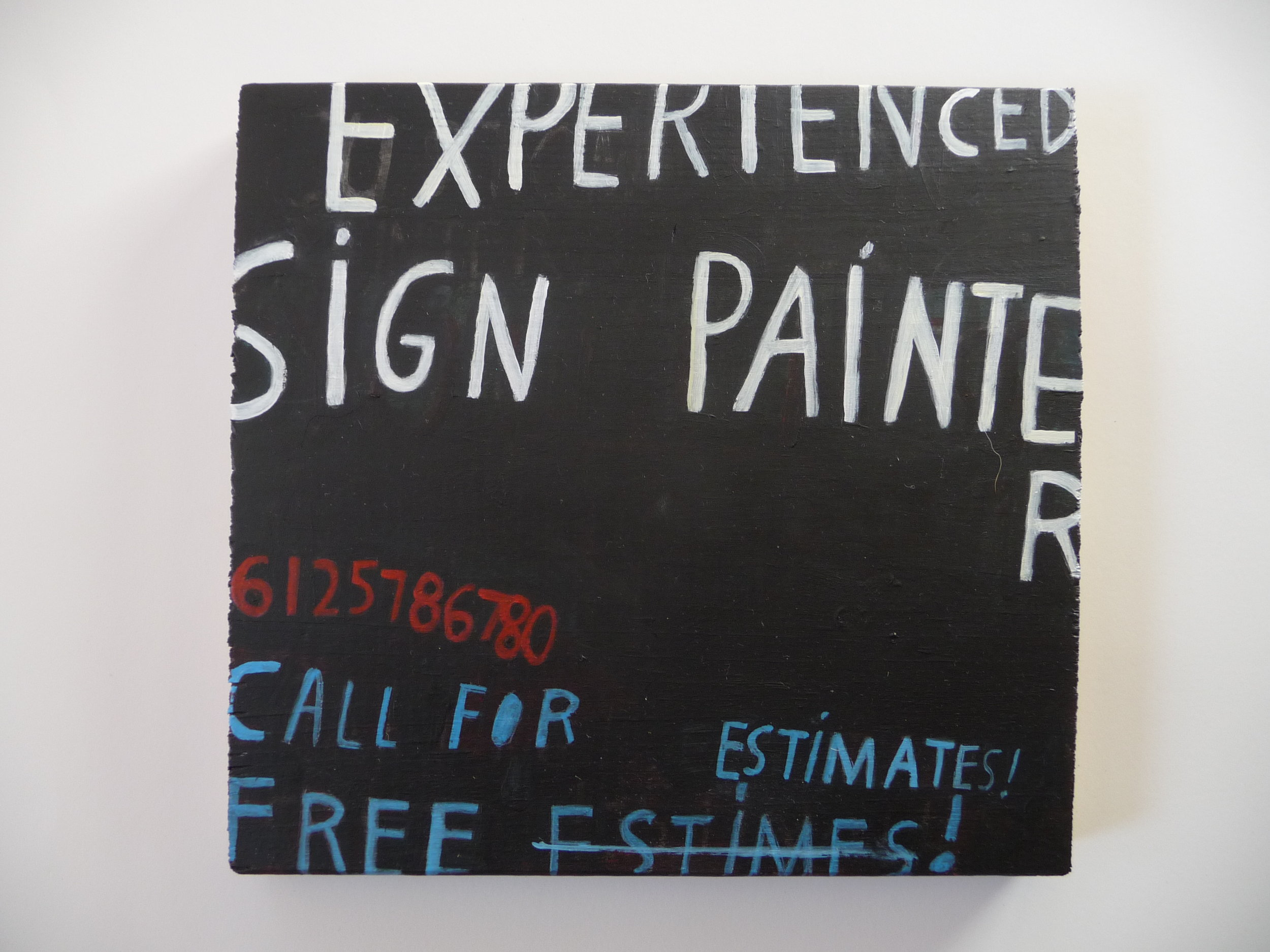 Experienced Sign Painter   7 x 8  $150