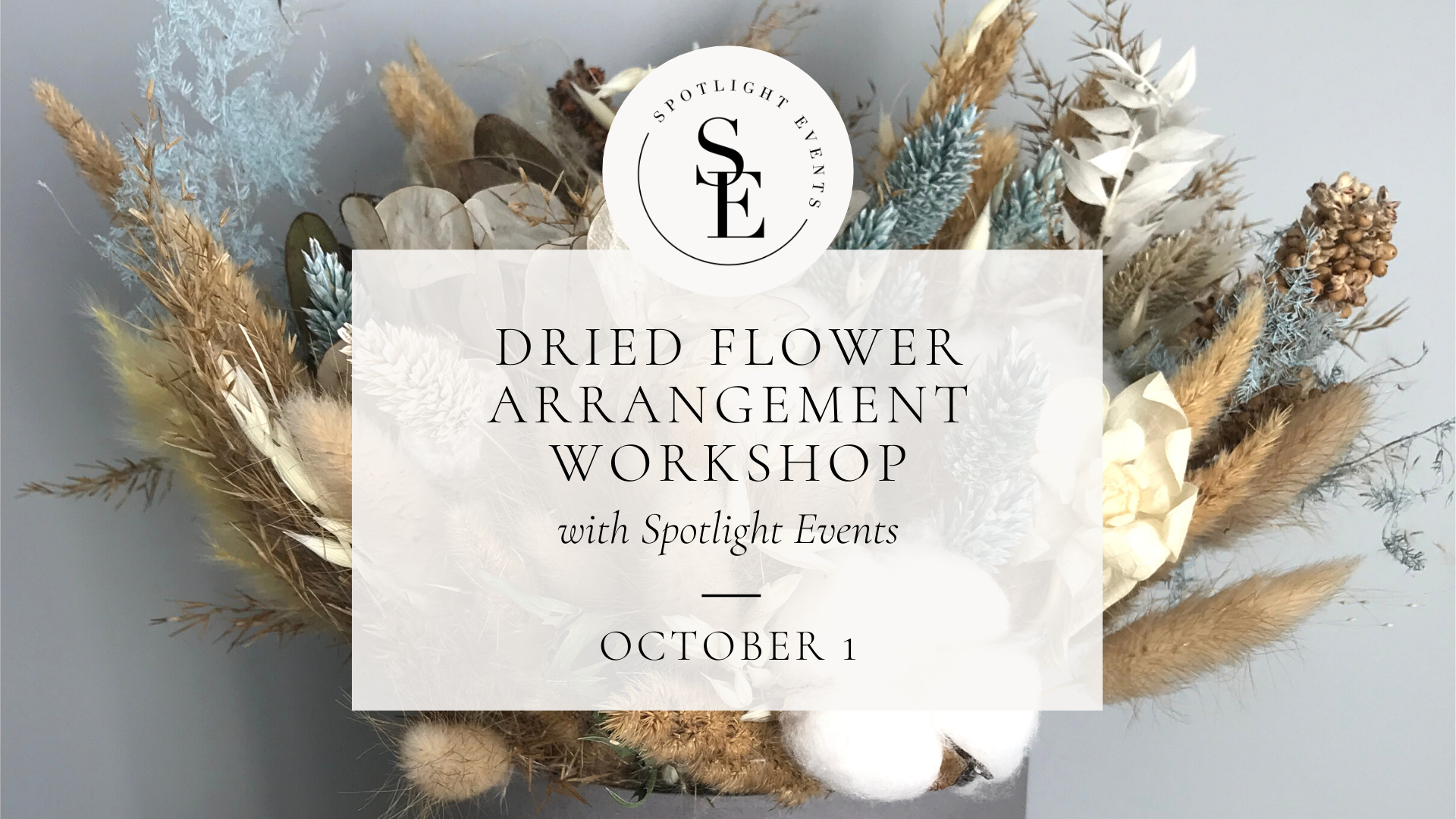 Dried Flower Arrangement Workshop Spotlight Events