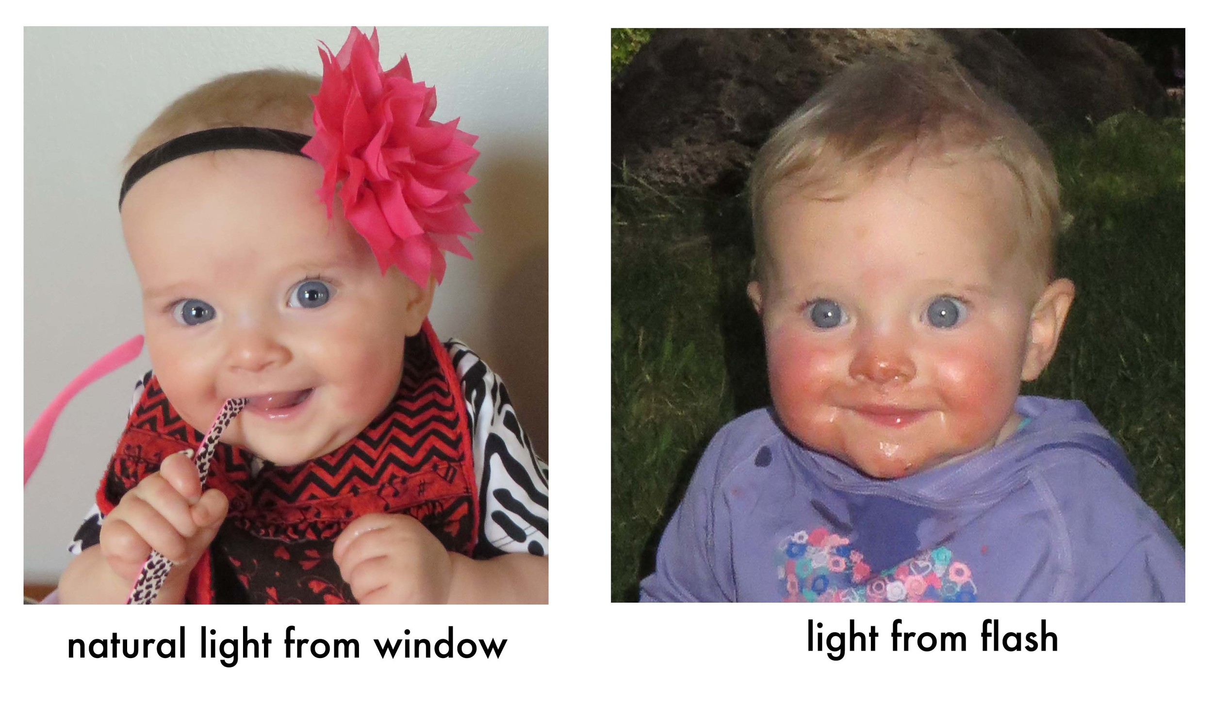 Frankly both of these photos are pretty cute - but you can tell major differences in the quality of the photo. Flashes bring out everything - from alien eyes to shiny drool. Natural light gives that 'porcelain skin' look  and brighter eyes.