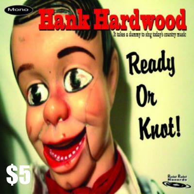 HANK HARDWOOD--READY OR KNOT $5.00