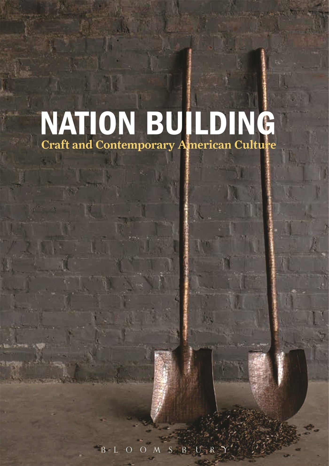 Nation Building : Craft and Contemporary American Culture