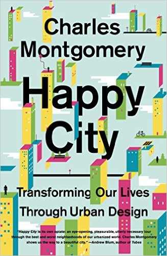 """ Happy City  covers a lot of livability issues around not only urban design and resiliency, but goes beyond a typical architectural scope and into supportive social networks and community"""