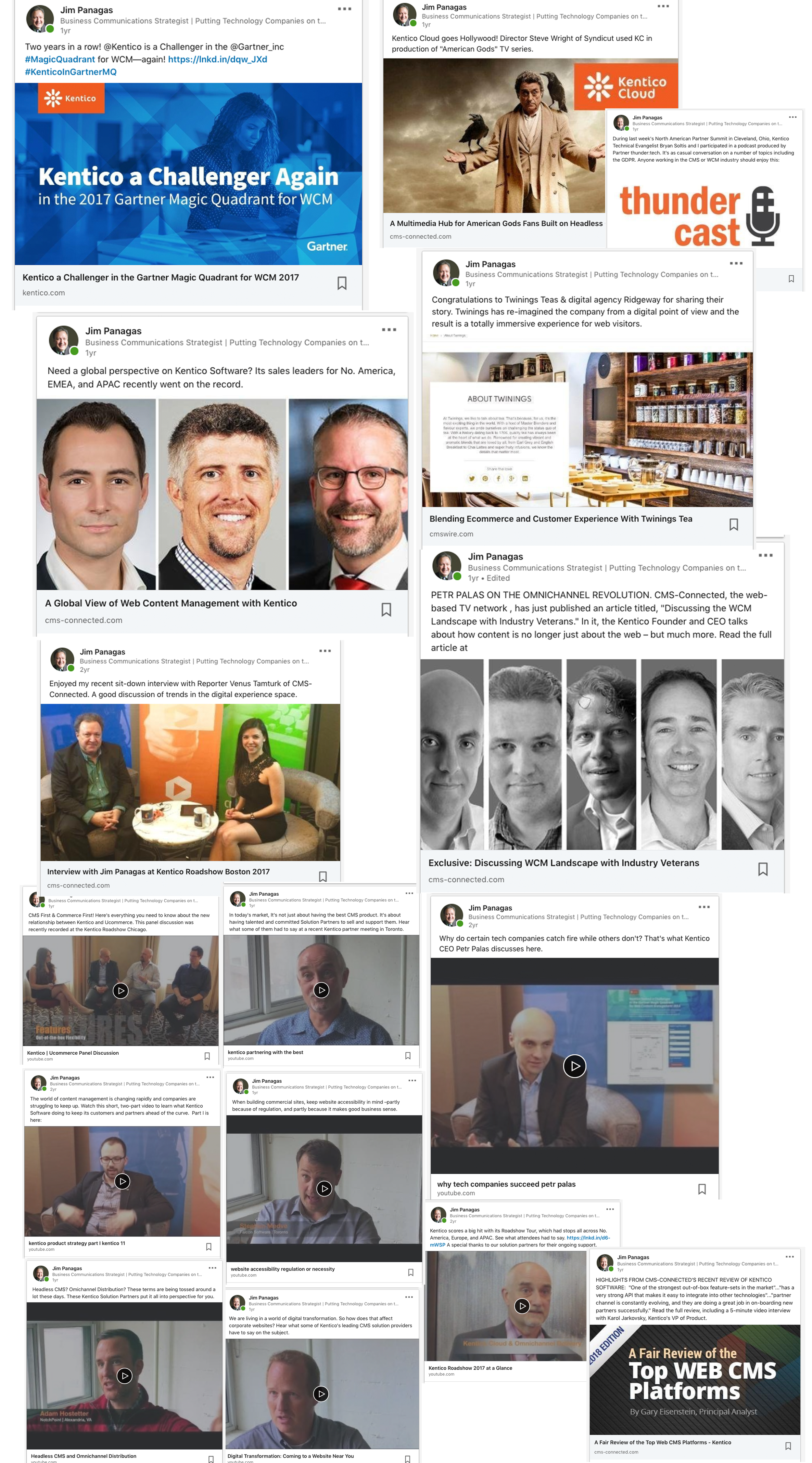 - PICTURED ABOVE IS A SAMPLING OF THE SOCIAL MEDIA WORK THAT JIM PANAGAS DID FOR KENTICO SOFTWARE FROM 2015-2018 AS HE WORKED TO RAISE THE VISIBILITY OF THIS EUROPEAN CMS VENDOR IN NORTH AMERICA.