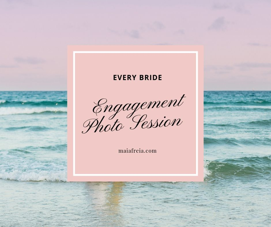 What every Bride need to know about Engagement Session