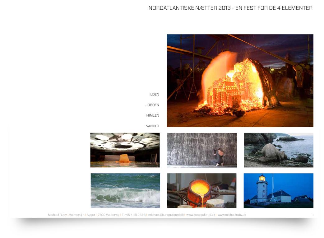 12. marts, 2013:   Det færdige dokument til dommerkomiteen for Kulturpunkt 2013