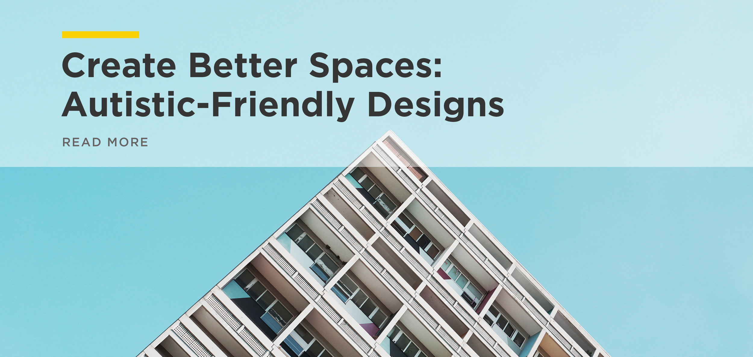 How To Design Spaces For People With >> Design Architecture Consulting Create Better Spaces Autistic